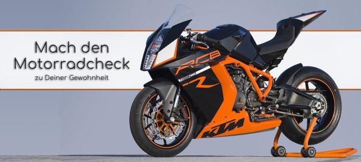 Links auf dem Bild, vor blauem Hintergrund, steht eine KTM RC8, mit dem Hinterrad auf dem Montagestaender. Im Textfeld steht geschrieben: Mach den Motorradcheck zu Deiner Gewohnheit.