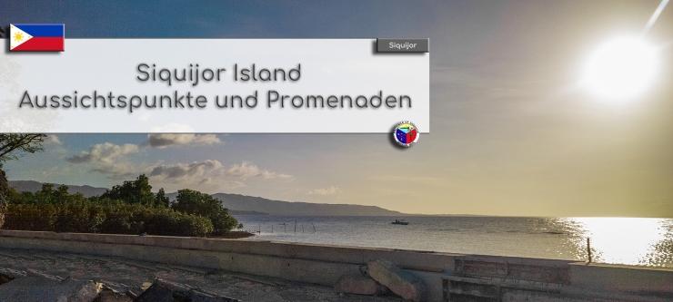 Siquijor Island - Aussichtspunkte und Promenaden