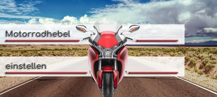 Im Vordergrund steht ein rotes Motorrad. Im Hintergrund ist eine Ueberlandstrasse durch die Natur zu sehen. Im Textfeld steht geschrieben: Motorradhebel einstellen. Rote Linien zeigen zum Bremshebel, Kupplungshebel sowie zu dem Schalthebel und Bremshebel