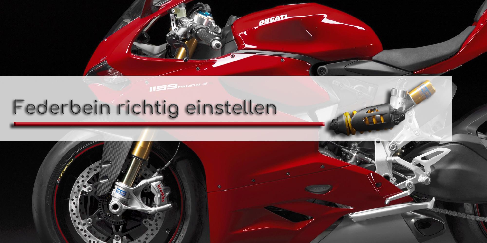 Vor schwarzem Hintergrund steht eine Ducati 1199 Panigale in rot. Das Federbein ist deutlich zu sehen. Im Textfels steht geschrieben: Federbein richtig einstellen und eine rote Linie zeigt zum Federbein.